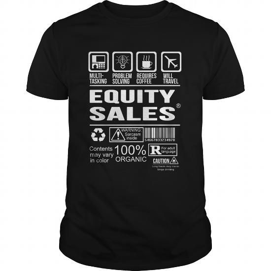 EQUITY SALES T Shirts, Hoodies. Check Price ==► https://www.sunfrog.com/LifeStyle/EQUITY-SALES-124658484-Black-Guys.html?41382