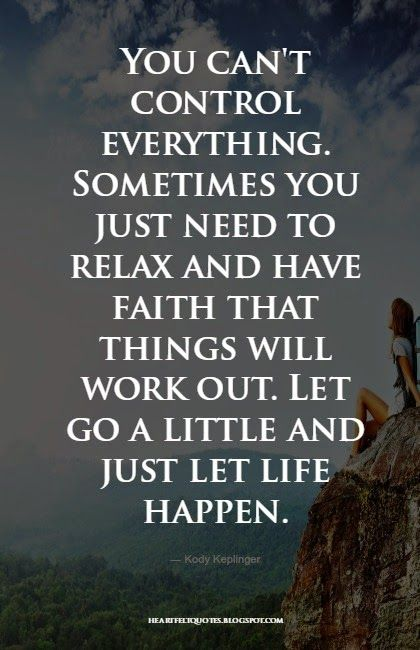 Inspirational Life Quotes And Sayings You Can T Control: Heartfelt Quotes: You Can't Control Everything.