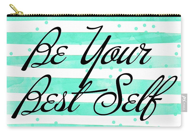 Be Your Best Self Carry All Pouch For Sale By South Social Studio Best Self Self Studio