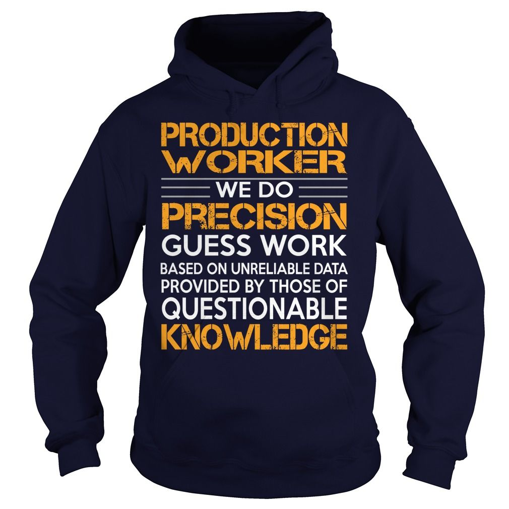 Awesome Tee For Production Worker T-Shirts, Hoodies. SHOPPING NOW ==► https://www.sunfrog.com/LifeStyle/Awesome-Tee-For-Production-Worker-92844700-Navy-Blue-Hoodie.html?id=41382