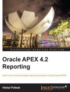 Oracle APEX 4 2 Reporting free download by Vishal Pathak