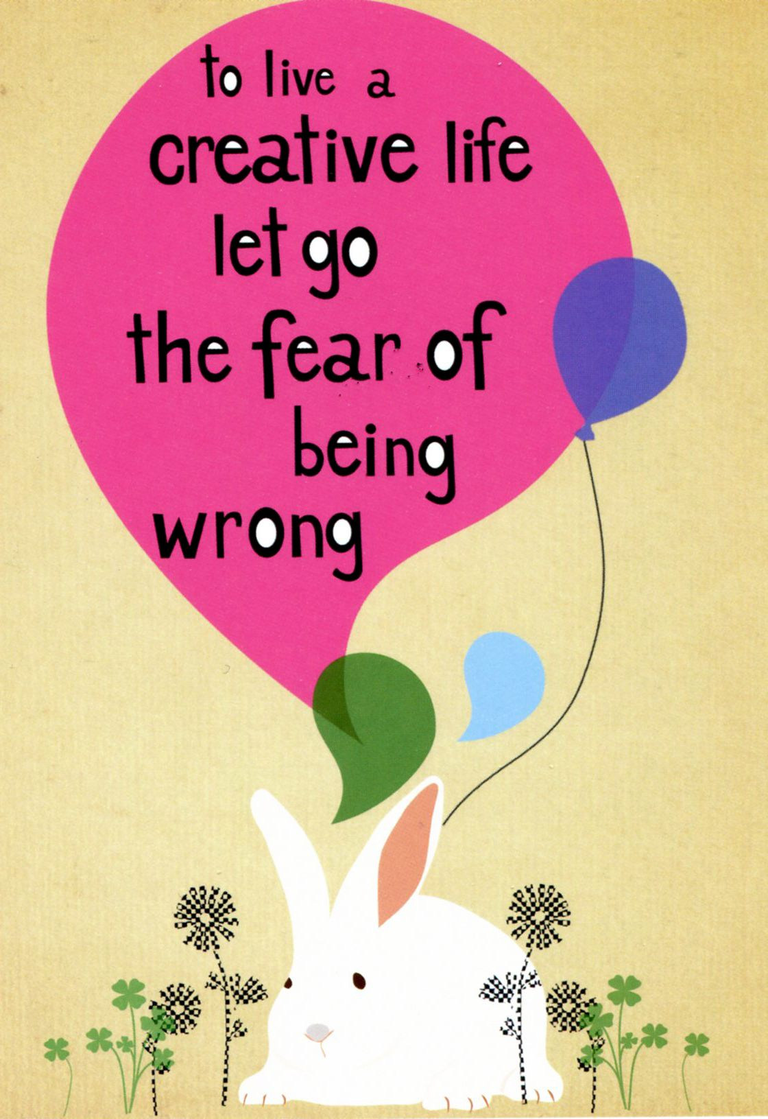 'To Live A Creative Life Let Go The Fear Of Being Wrong' - Quote Candy Postcard by Eli Sandra  www.jazartdesignstudio.com