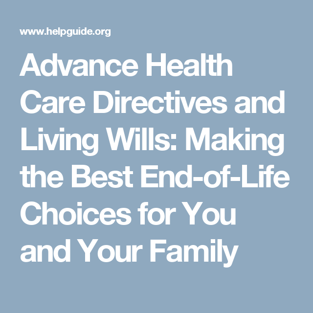 Advance Health Care Directives And Living Wills Making The Best