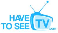TV Reviews, News & More. http://www.havetoseetv.com