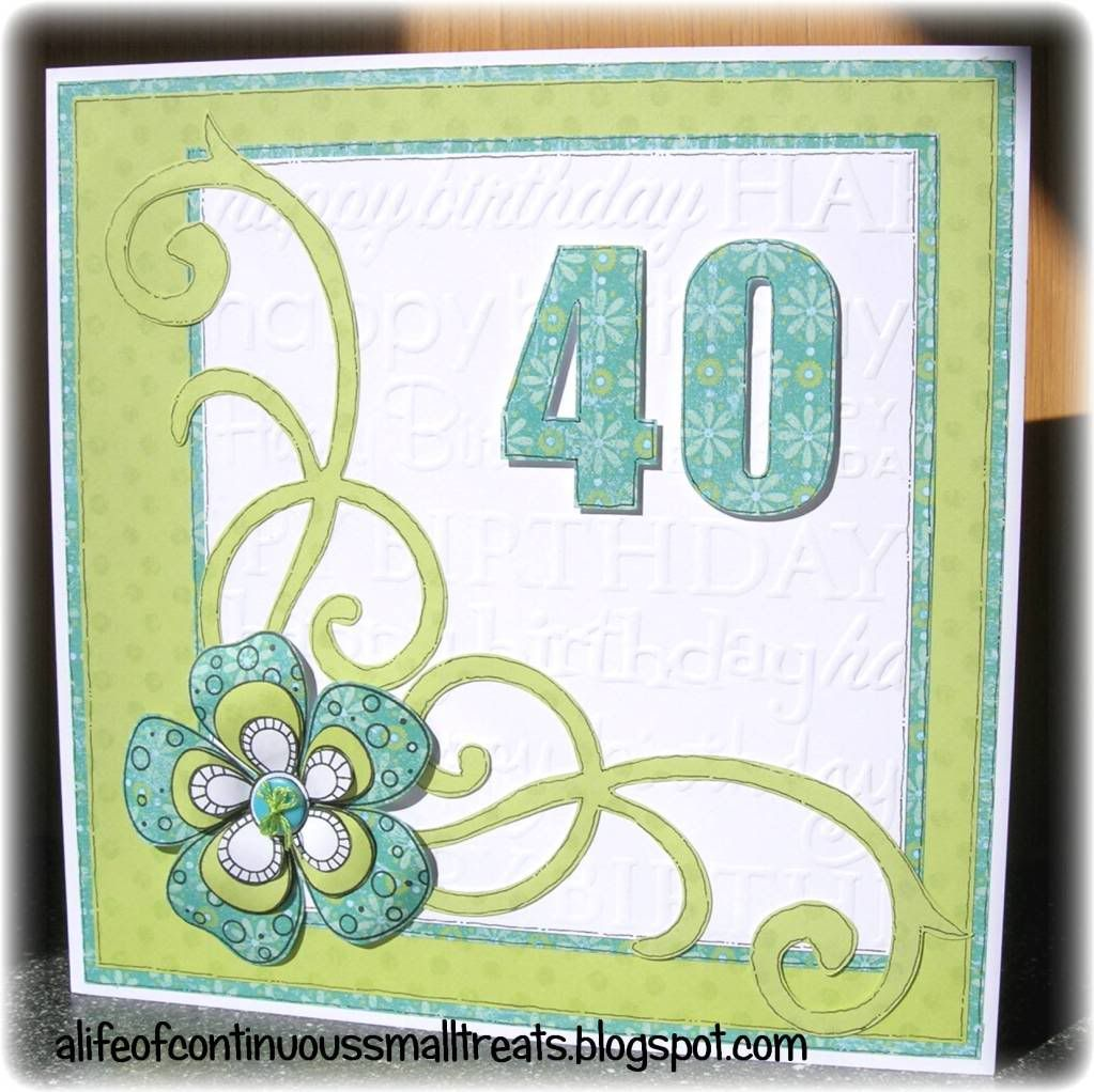 Home made 40 th birthday card | Life of Continuous Small Treats ...