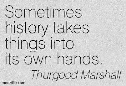 Thurgood Marshall Quotes Amusing Thurgood Marshall Quotes  Meetville  Quotes  Pinterest Design Decoration