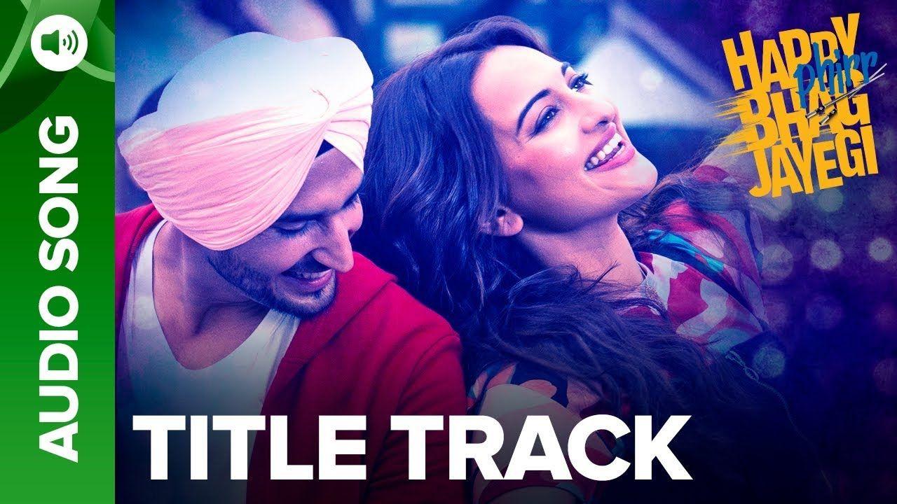 Happy Phir Bhag Jayegi Title Track Daler Mehndi Harshdeep Kaur Hindi Mp3 Song Music Composed By Sohail Sen And Lyrics By Mudas Songs Mp3 Song New Hindi Songs