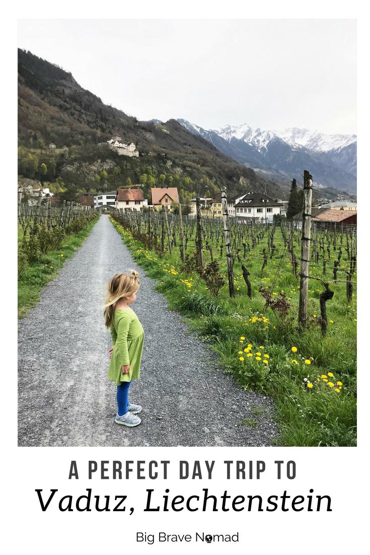 A Perfect Day Trip To Vaduz Liechtenstein With Kids Big Brave Nomad Day Trip Trip Vaduz