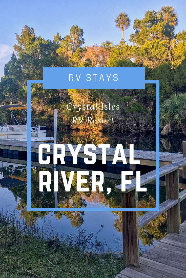 Cinders Travels Crystal Isles Rv Resort Campground Review Rv Parks And Campgrounds Crystal River Florida Florida Campgrounds