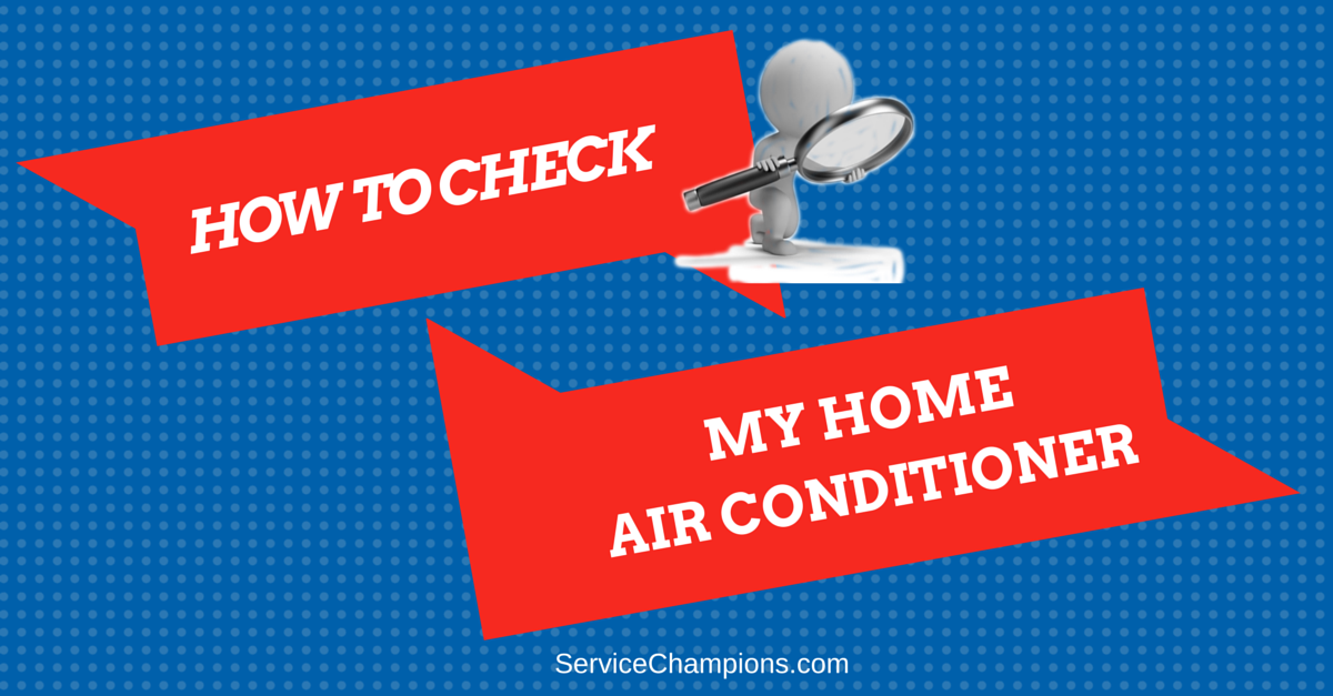 How To Check My Home Air Conditioner With Images Homeowners