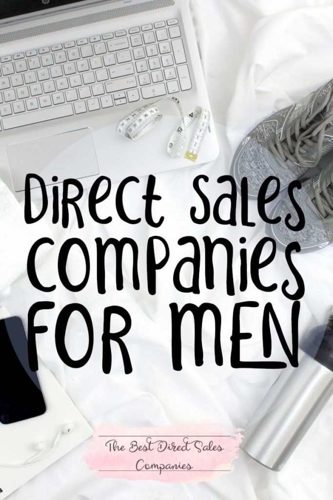 Direct Sales Aren T Limited By Gender But Maybe You Don T Want To Sell Jewelry Or Scented Candles Direct Sales Direct Sales Companies Direct Selling Companies
