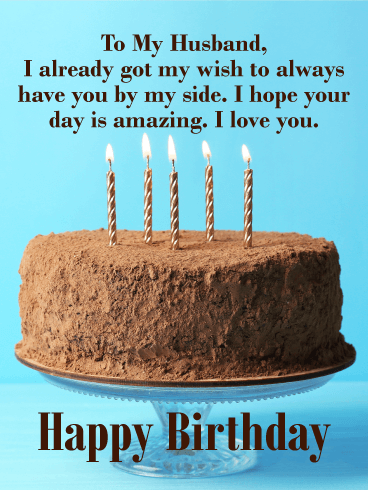 Big Chocolate Cake Happy Birthday Wishes Card For Husband On Your Husbands Remind Him How Much You Love With This Sweet Greeting A
