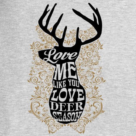 Download Love Me Like You Love Deer Season   Love me like, How to ...