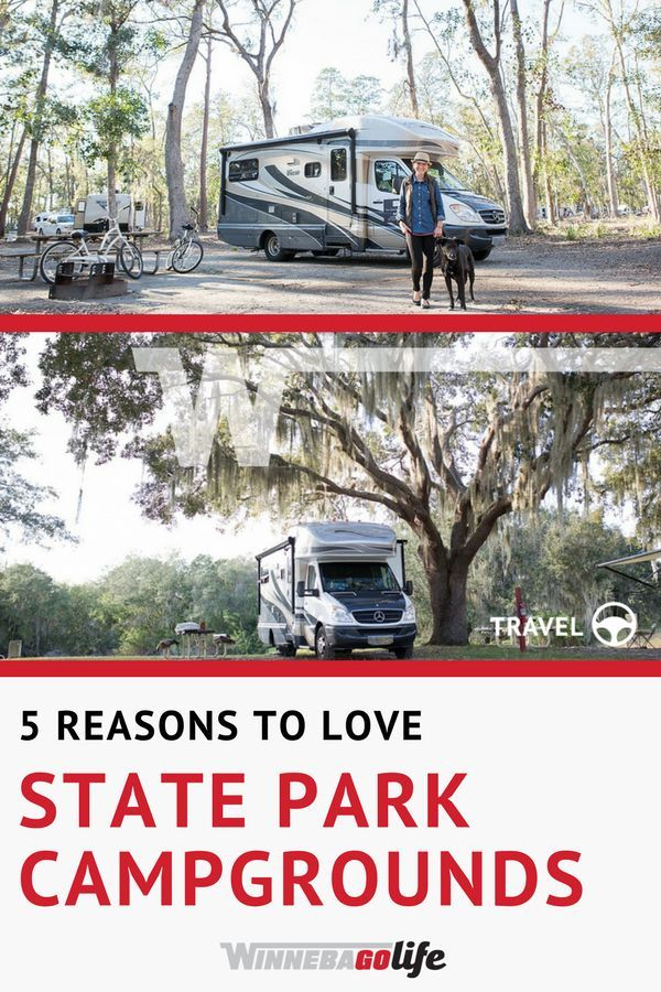 5 Reasons To Love State Park Campgrounds State Parks Best Rv Parks Usa Travel Destinations