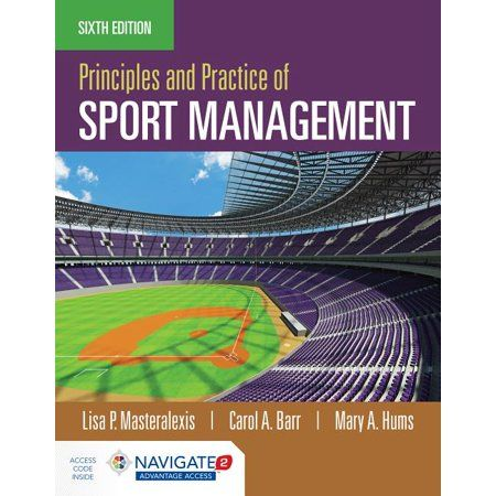 Each new print copy includes Navigate 2 Advantage Access that unlocks a comprehensive and interactive eBook, student practice activities and assessments, a full suite of instructor resources, and learning analytics reporting tools. Updated and revised with the latest data in the field, Principles and Practice of Sport Management, Sixth Edition provides students with the foundation they need to prepare for a variety of sport management careers. Intended for use in introductory sport management co