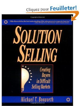 Solution Selling Creating Buyers In Difficult Selling