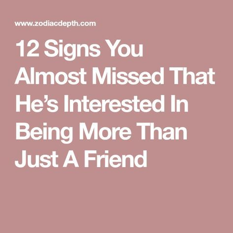 Is he interested in being more than friends