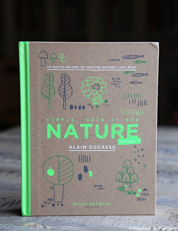 Nature Volume 2 Alain Ducasse Alain Ducasse Simple Et Recette