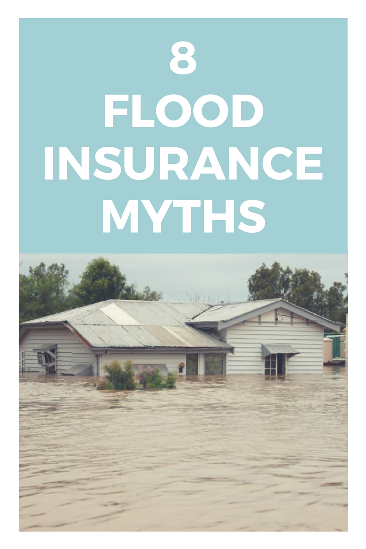 8 Flood Insurance Myths With Images Flood Insurance Flood
