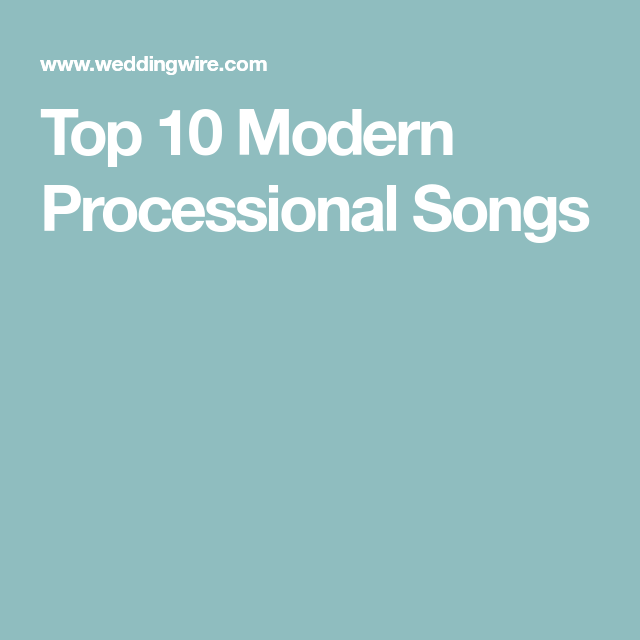 Bridal Processional Songs: Top 10 Modern Processional Songs