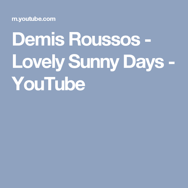 Lovely sunny days demis roussos
