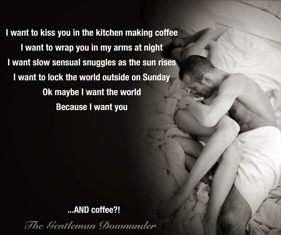 I Want To Kiss You In The Kitchen Making Coffee I Want To Wrap You