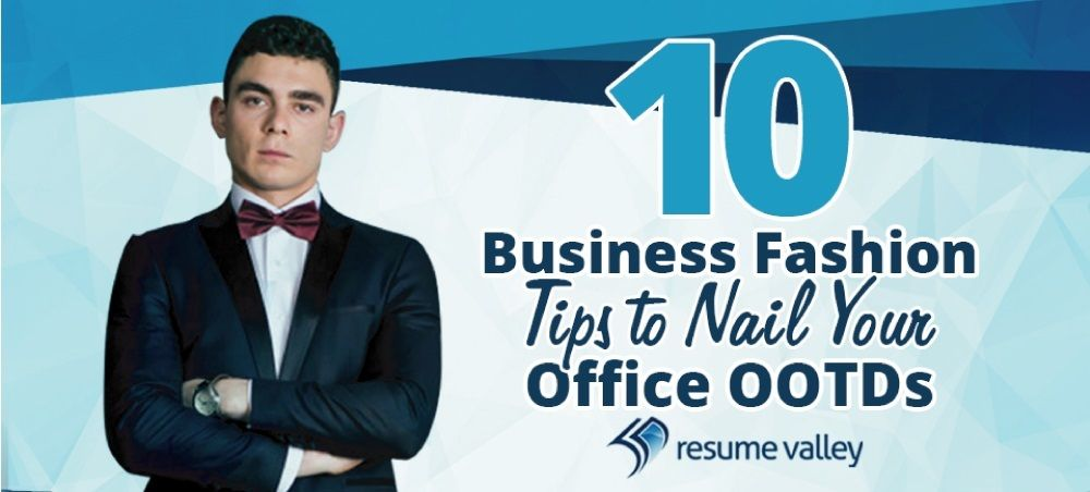 10 Business Fashion Tips to Nail Your Office OOTDs Business - resume valley