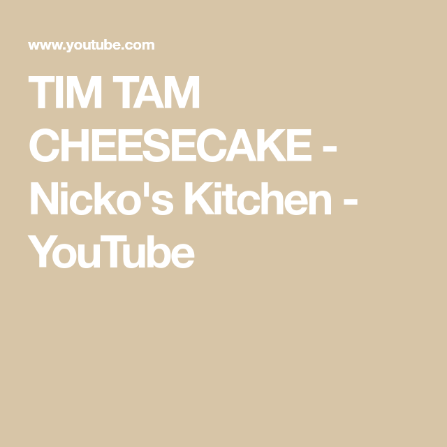 Tim Tam Cheesecake Nicko S Kitchen Youtube Tim Tam Cheesecake Tim Tam Cheesecake