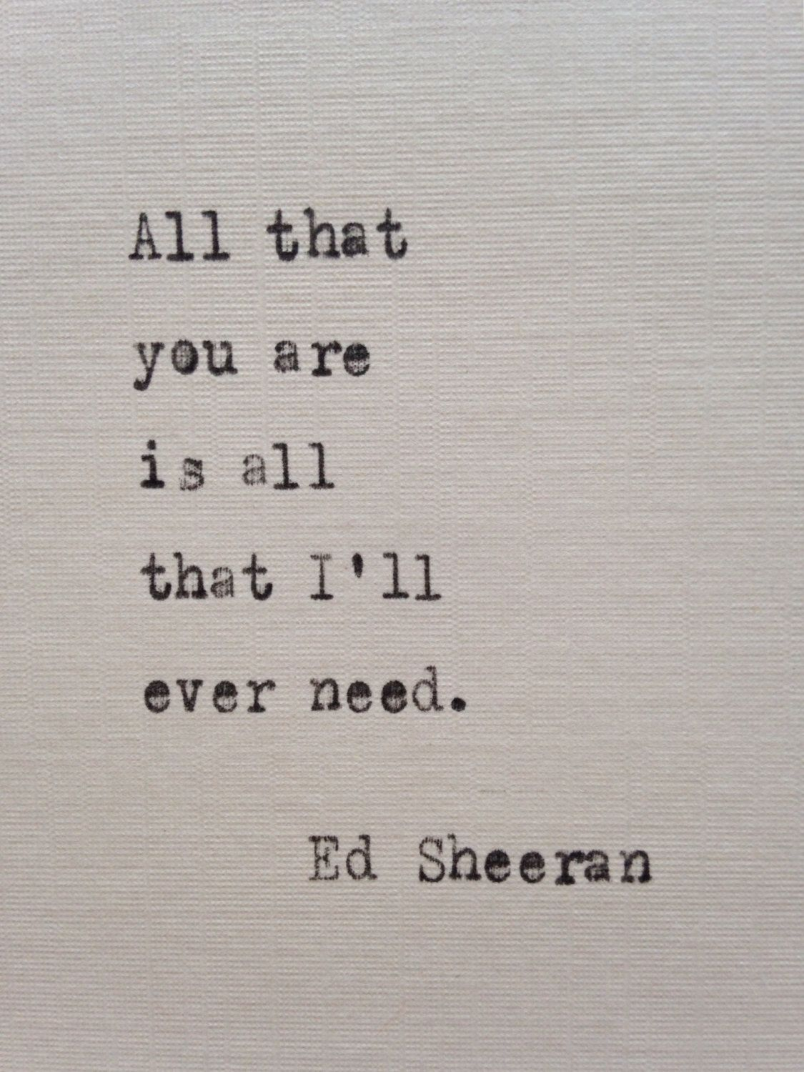 Ed sheeran quote hand typed on antique typewriter quotes