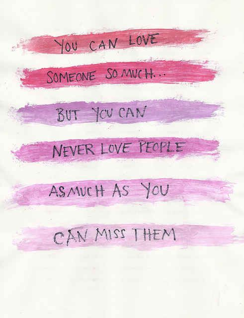 You can love someone so much... But you can never love someone as ...