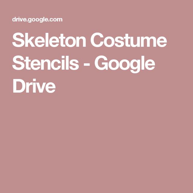 Skeleton Costume Stencils - Google Drive