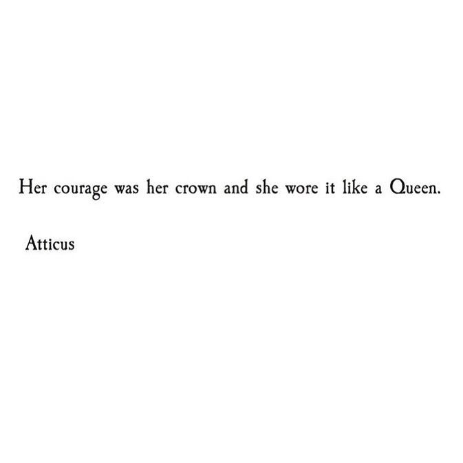 Atticus Poetry. Courage. Crown. Queen