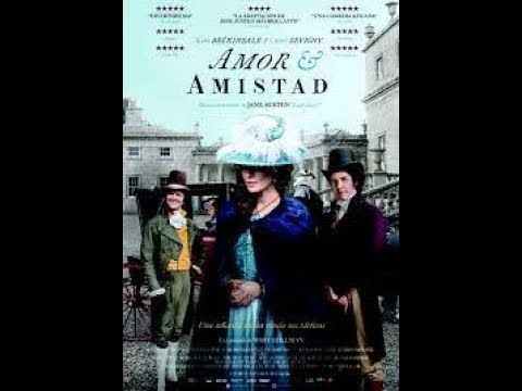Amor Y Amistad Pelicula Basada En La Novela De Jane Austen S Lady Susan Youtube Amistad Pelicula Peliculas Peliculas Epicas