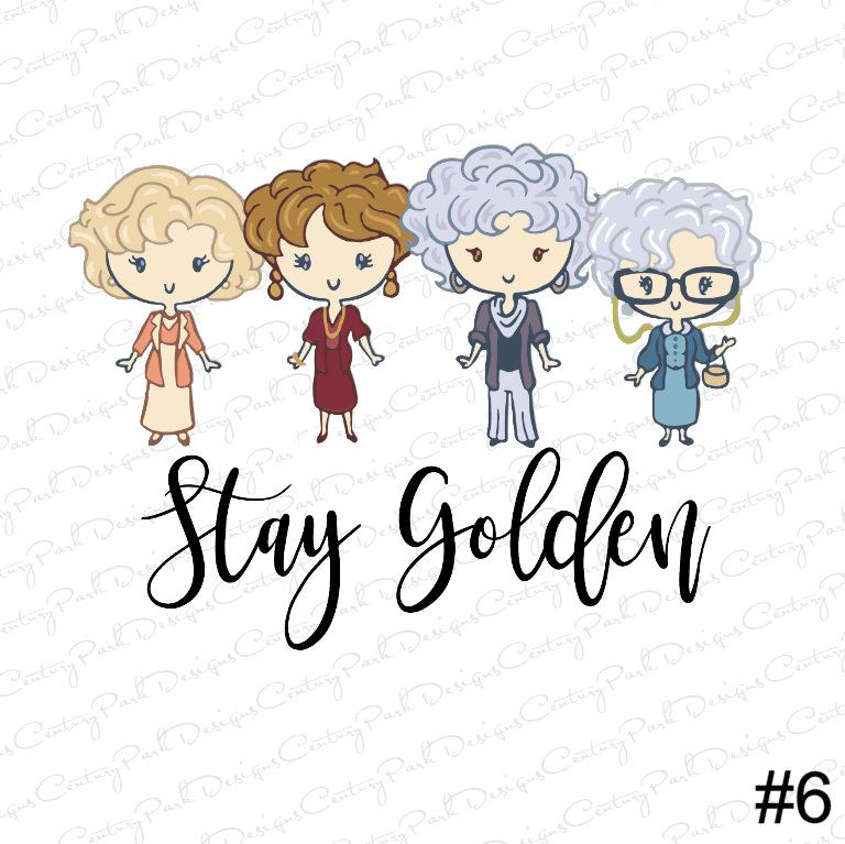 Stay Golden Golden Girls Sublimation Sublimation Transfer Ready To Press Design 6 Sublimation Designs Golden D Golden Girls Golden Design Stay Golden