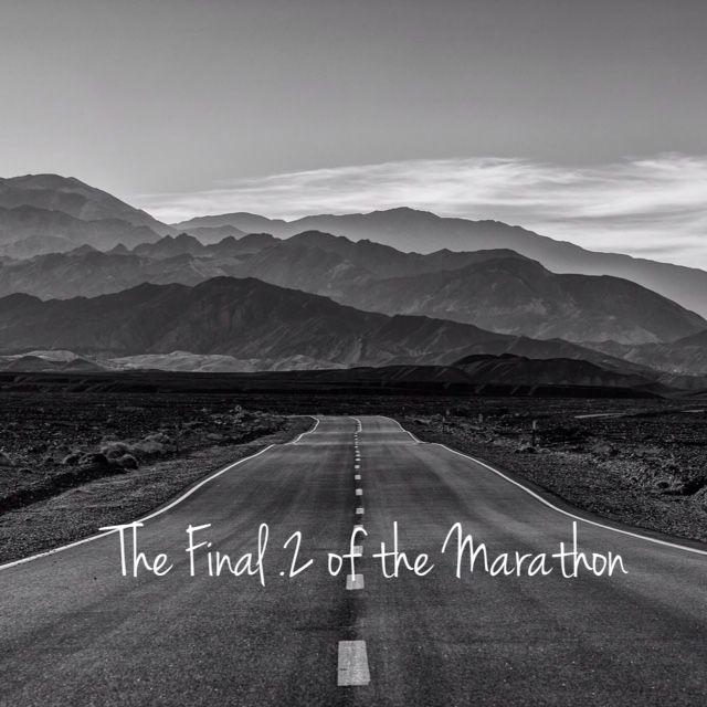 The Final .2 of the Marathon