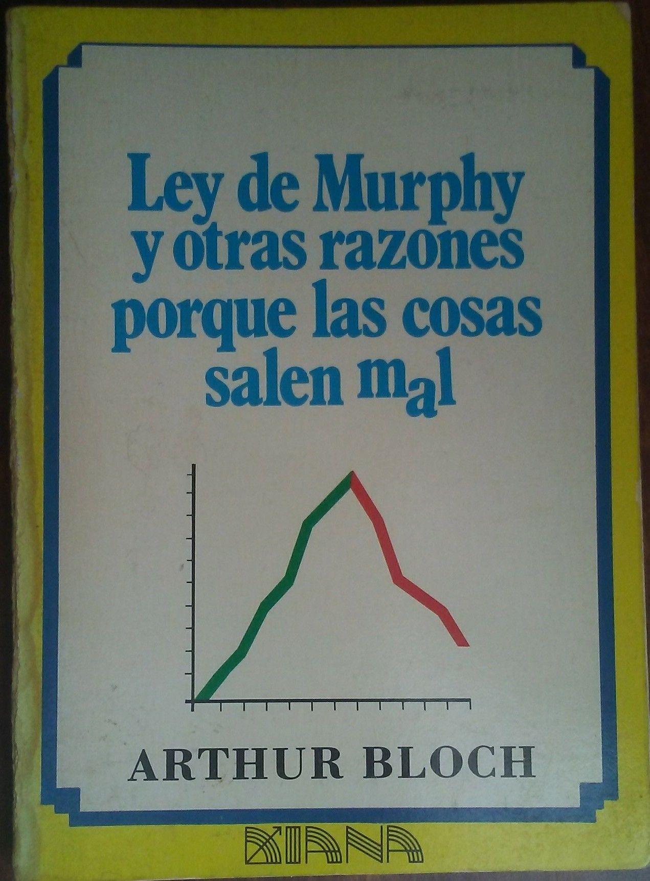 Ley De Murphy Y Otras Razones Por Que Las Cosas Salen Mal Arthur Bloch Leido En 2016 Leer Ley De Murphy Libros