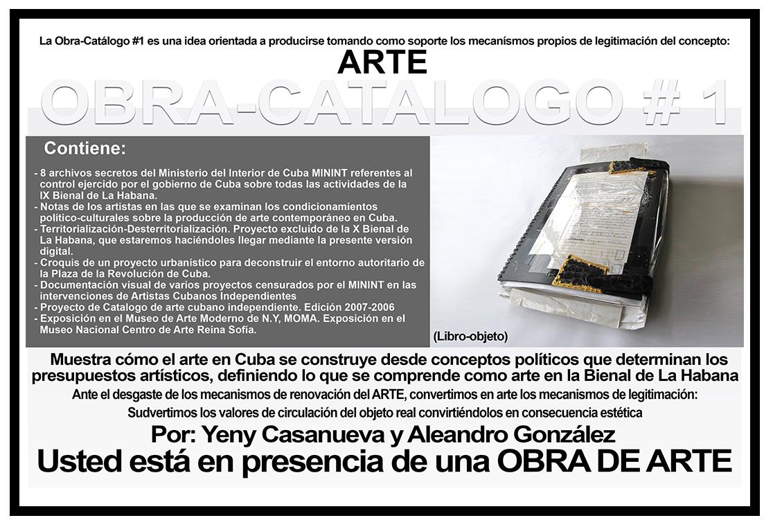 OBRA CATALOGO 1. Obra de los artistas plásticos cubanos contemporáneos Yeny Casanueva García y Alejandro Gonzáalez Dáaz, PINTORES CUBANOS CONTEMPORÁNEOS, CUBAN CONTEMPORARY PAINTERS, ARTISTAS DE LA PLÁSTICA CUBANA, CUBAN PLASTIC ARTISTS , ARTISTAS CUBANOS CONTEMPORÁNEOS, CUBAN CONTEMPORARY ARTISTS, ARTE PROCESUAL, PROCESUAL ART, ARTISTAS PLÁSTICOS CUBANOS, CUBAN ARTISTS, MERCADO DEL ARTE, THE ART MARKET, ARTE CONCEPTUAL, CONCEPTUAL ART, ARTE SOCIOLÓGICO, SOCIOLOGICAL ART, ESCULTORES CUBANOS, CUBAN SCULPTORS, VIDEO-ART CUBANO, CONCEPTUALISMO  CUBANO, CUBAN CONCEPTUALISM, ARTISTAS CUBANOS EN LA HABANA, ARTISTAS CUBANOS EN CHICAGO, ARTISTAS CUBANOS FAMOSOS, FAMOUS CUBAN ARTISTS, ARTISTAS CUBANOS EN MIAMI, ARTISTAS CUBANOS EN NUEVA YORK, ARTISTAS CUBANOS EN MIAMI, ARTISTAS CUBANOS EN BARCELONA, PINTURA CUBANA ACTUAL, ESCULTURA CUBANA ACTUAL, BIENAL DE LA HABANA, Procesual-Art un proyecto de arte cubano contemporáneo. Por los artistas plásticos cubanos contemporáneos Yeny Casanueva García y Alejandro Gonzalez Díaz. www.procesual.com, www.yenycasanueva.com, www.alejandrogonzalez.org