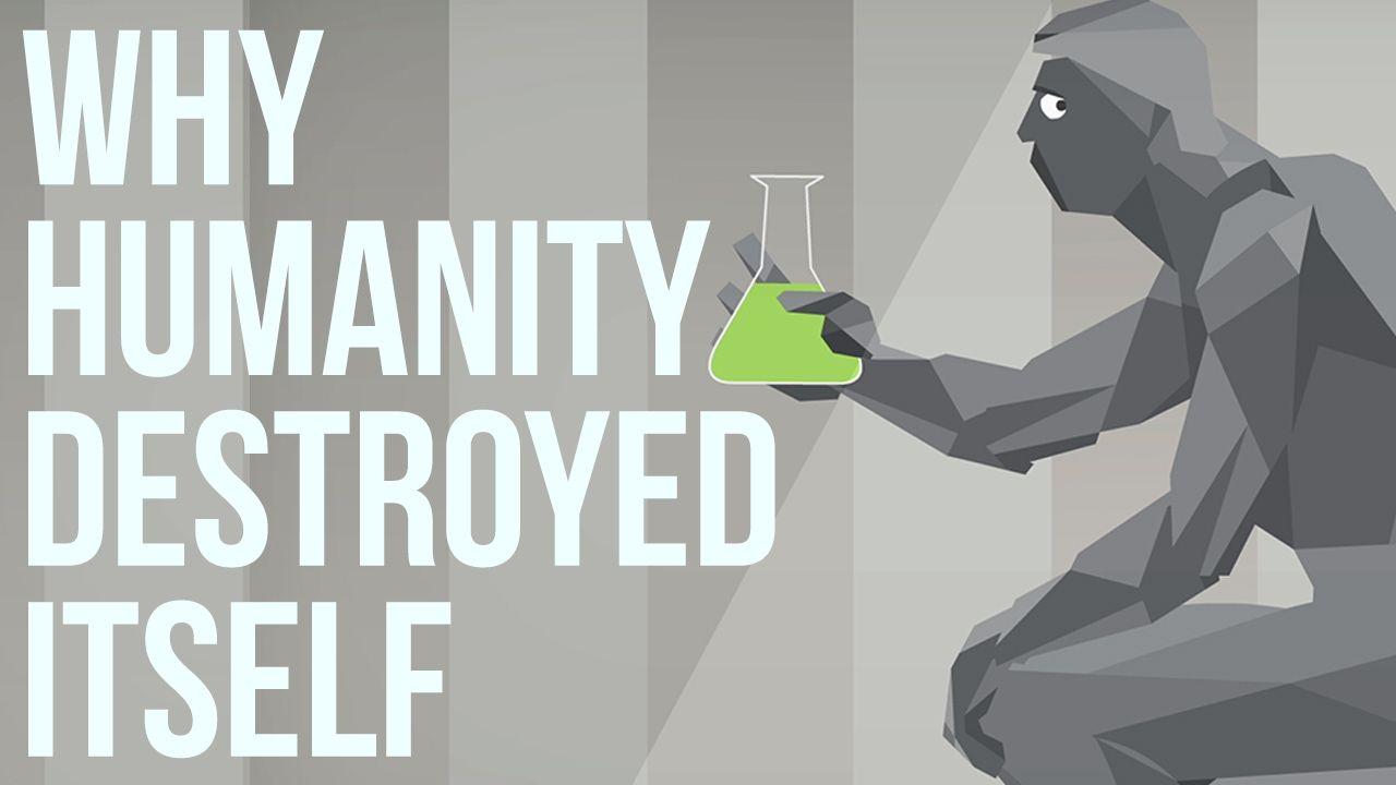 Por qué la humanidad se destruyó a sí misma