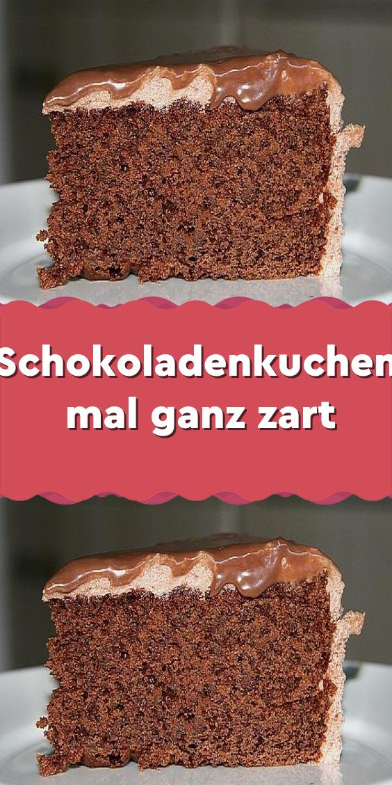 Schokoladenkuchen  mal ganz zart – Einfache Rezepte