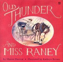 Old Thunder and MS Rainey Sharon Darrow, Author, Kathryn Brown, Illustrator