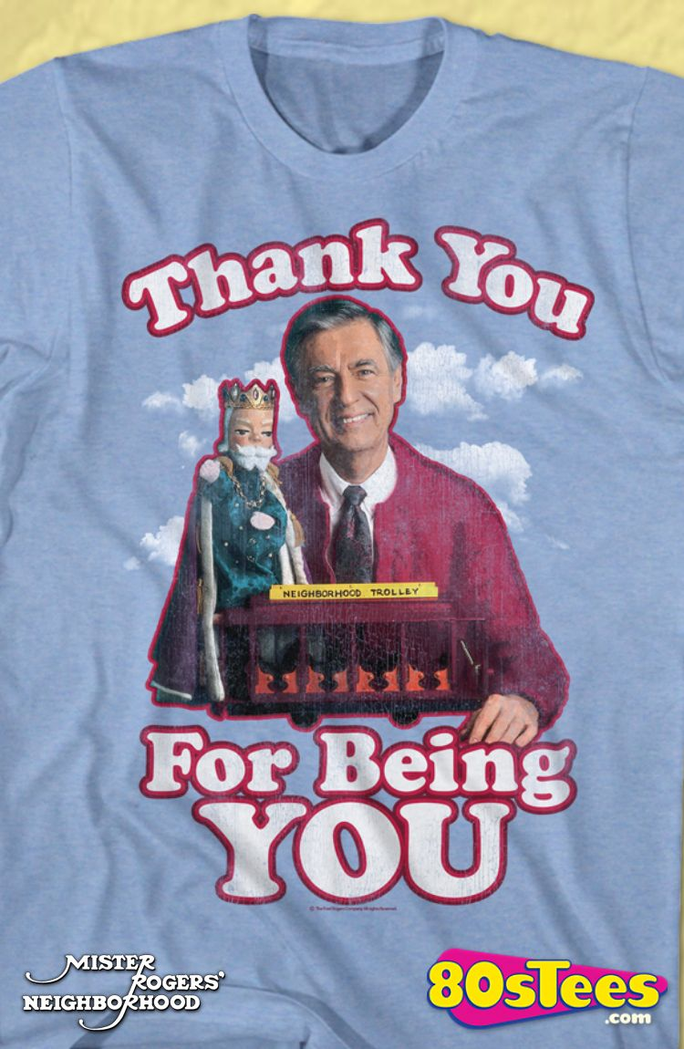 bcd45748a6da Thank You For Being You Mr. Rogers T-Shirt | Clothes | Shirts, T ...