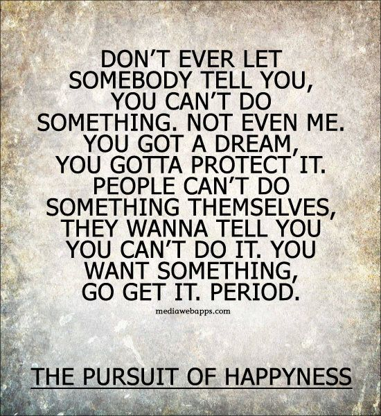Quote The Pursuit Of Happyness Loved The Movie And The Words