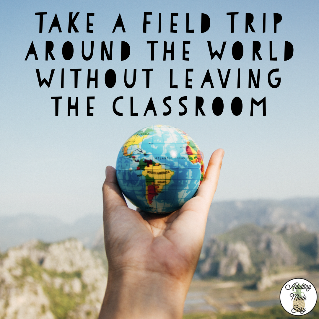 Take A Field Trip Around The World Without Leaving The