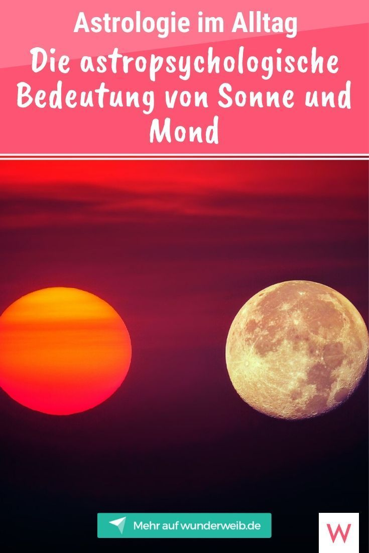 Wir erklären dir, welchen Gegensatz Sonne und Mond bilden und welchen Einfluss sie auf unsere Horoskope haben. #horoskop #astrologie #sonne #mond