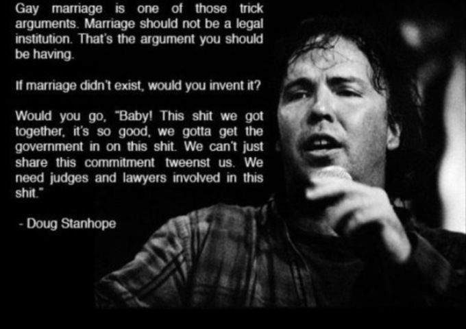 Doug Stanhope On Gay Marriage Stanhope Pinterest Funny Humor