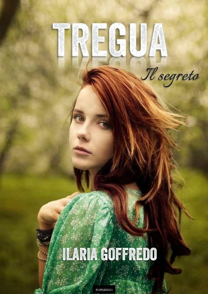 Segnalazione - TREGUA - IL SEGRETO di Ilaria Goffredo http://lindabertasi.blogspot.it/2014/04/tregua-il-segreto-di-ilaria-goffredo.html