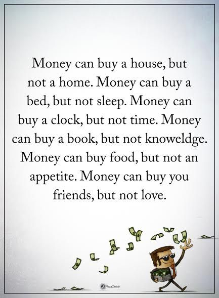 Just One Remark Money Can Buy People But They Are Not Friends