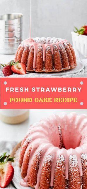 DELICIOUS FRESH STRAWBERRY POUND CAKE RECIPE  - Kuchen -