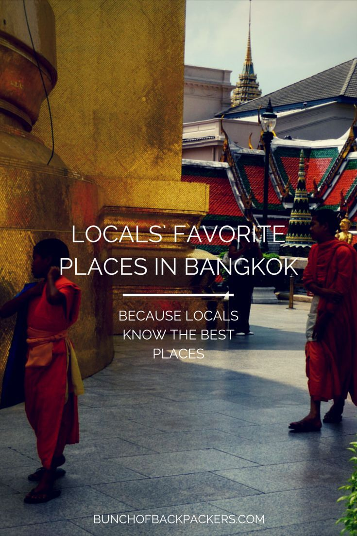 Locals' favorite places in Bangkok - Where to go? #favoriteplaces