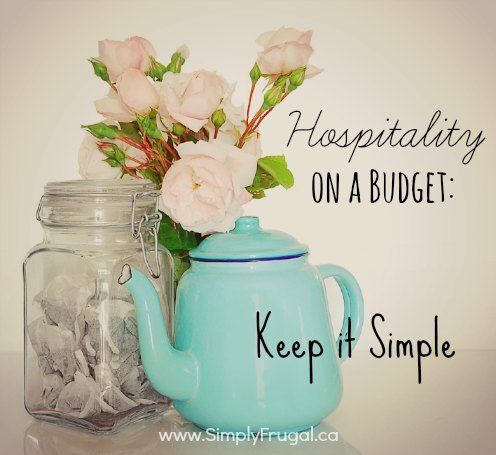 The key to hospitality on a budget is to keep it simple.  Here are some ideas to help keep things simple!